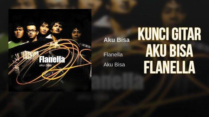Chord Gitar Lagu Aku Bisa – Flanella, Kunci dari F, Lirik Lagu: Demi Aku yang Pernah Ada di Hatimu